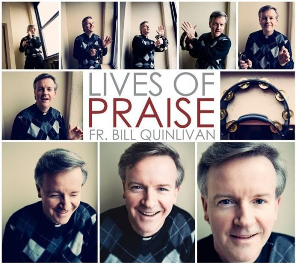 Lives of Praise album cover artwork consisting of a collage of pictures of Fr. Bill Quinlivan and a tambourine